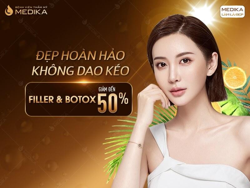 Filler - Botox Đẹp hoàn hảo không dao kéo - MEDIKA.vn
