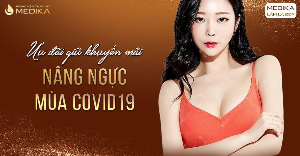 Giữ ưu đãi nâng ngực mùa Covid 19 ở MEDIKA.vn