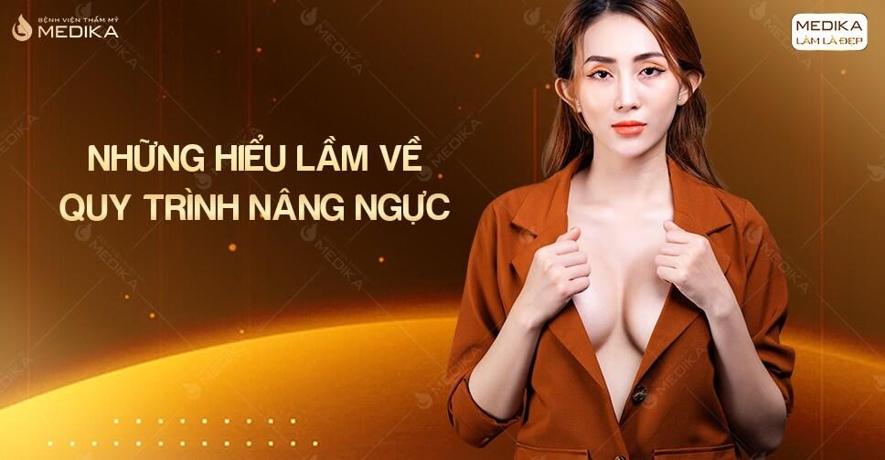 Những hiểu lầm về quy trình nâng ngực ở MEDIKA.vn