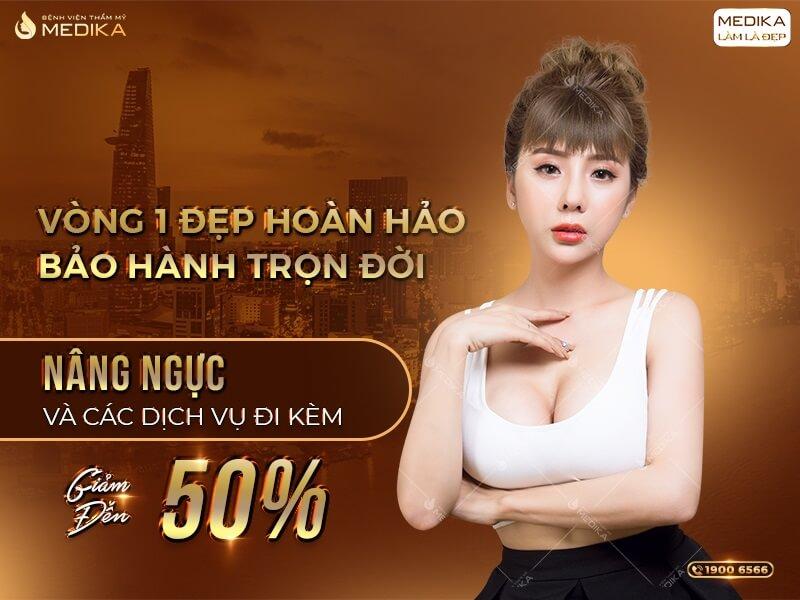Nâng ngực - Vòng 1 đẹp hoàn hảo - Bảo hành trọn đời - MEDIKA.vn